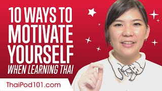 10 Ways to Motivate Yourself When Learning Thai