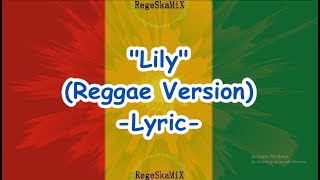 Lily - Reggae Version - Alan Walker K-391  Emelie Hollow ~ with Lyric