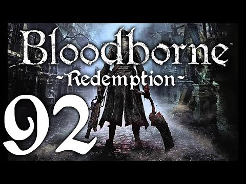 Bloodborne : The Redemption Run pt92 - Into the Upper Cathedral Ward