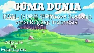 Lirik iKON - Love Scenario   versi Reggae Indo Cover