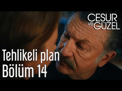 Cesur ve Güzel 14. Bölüm - Tehlikeli Plan