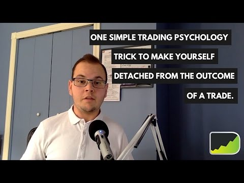 One Simple Trading Psychology Trick To Make Yourself Detached From The Outcome Of A Trade