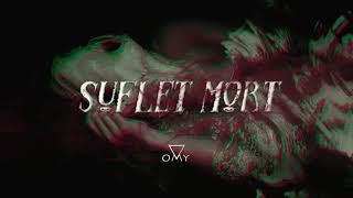 Gambar cover OMY - Suflet Mort