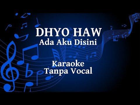 Dhyo Haw - Ada Aku Disini Karaoke