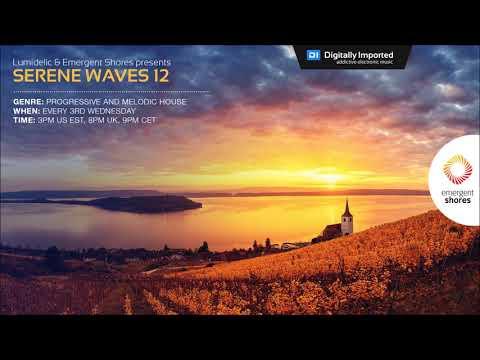 Lumidelic Pres. Serene Waves 12 [May 2018]
