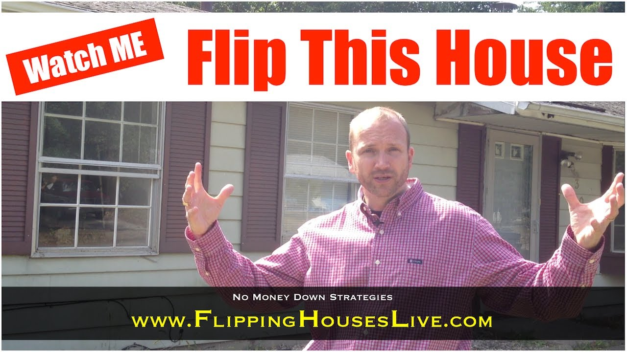 Flip this house no money down youtube for What is a flip house