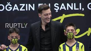 Turkey Mesut Ozil welcomed in Fenerbahce at signing ceremony