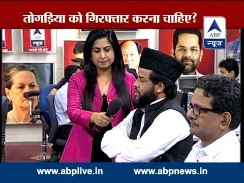 ABP News LIVE debate: Should Praveen Togadia be arrested?