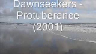 Dawnseekers - Protuberance (2001)