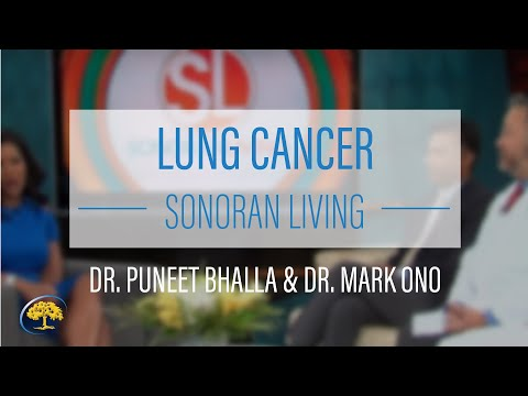 lung-cancer---sonoran-living-|-dr.-puneet-bhalla-&-dr.-mark-ono