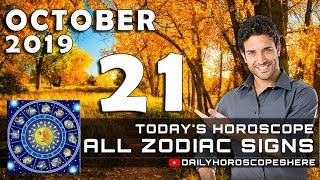 Daily Horoscope October 21, 2019 for Zodiac Signs