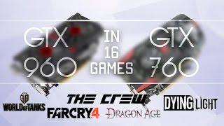 GTX 960 OC против GTX 760 OC в 16 играх (1080p60fps)