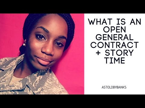 """WHAT IS AN """"OPEN GENERAL"""" CONTRACT IN THE AIR FORCE? + STORY TIME!!"""