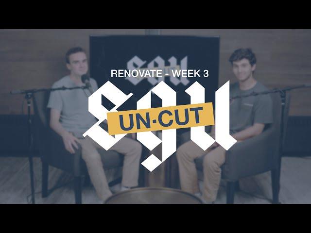 SGU Uncut - Renovate Week 3
