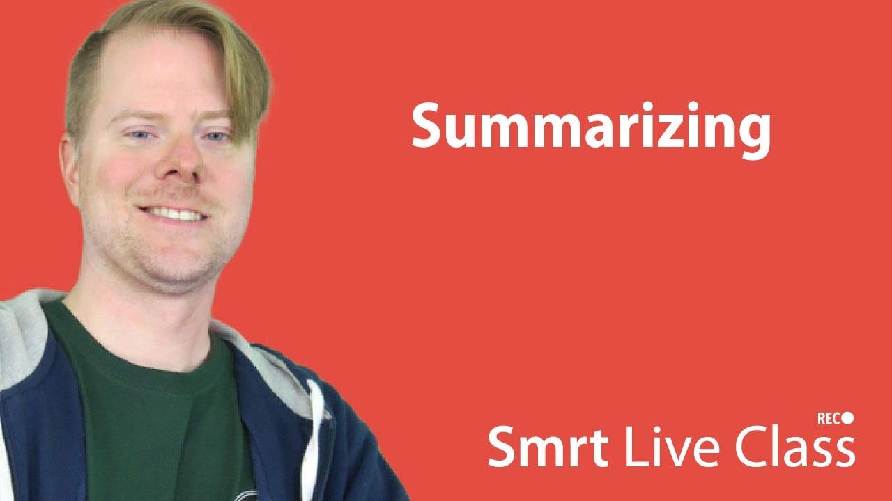 Summarizing - Upper-Intermediate English with Neal #23