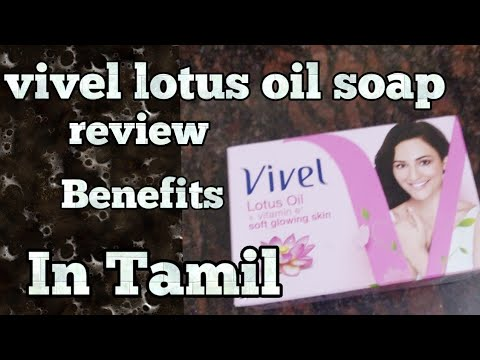 Vivel Lotus oil soap review and benefits in Tamil.