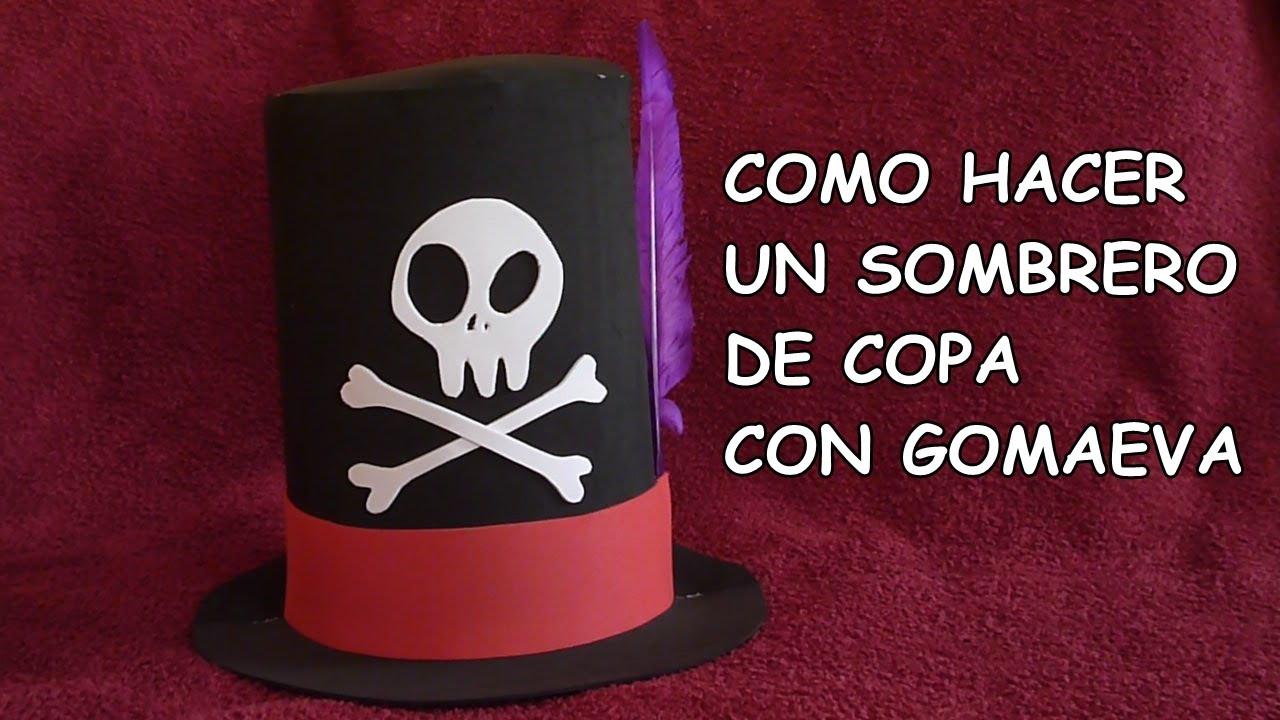 DIY,COMO HACER UN SOMBRERO DE COPA CON GOMA EVA / DIY, HOW TO MAKE A HAT WITH RUBBER EVA , YouTube