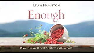 Enough 1st Session Video by Adam Hamilton