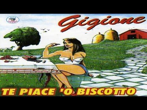 Gigione - Te piace 'o biscotto [full album]