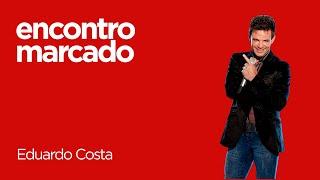 | ENCONTRO MARCADO POSITIVA | Eduardo Costa - Me apaixonei