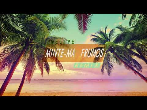 Phelipe - Minte-ma frumos ( Remix )