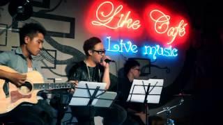 Nhìn Lại - Trung Quân, Duy Phong, Týt Nguyễn Live at Like Cafe