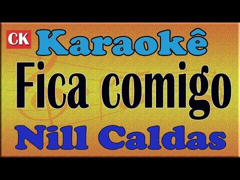 Nill Caldas -  Fica comigo -  Karaoke e Musica