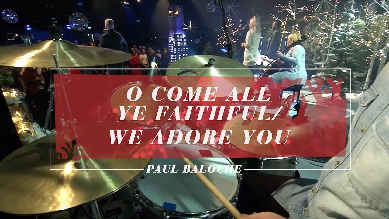 paul-baloche-o-come-all-ye-faithful-we-adore-you-live-integritymusic
