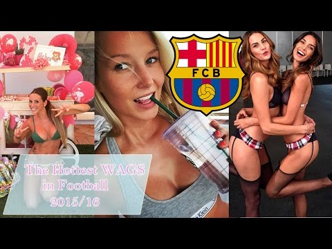 The Hottest WAGs in Football - FC Barcelona 2015/16