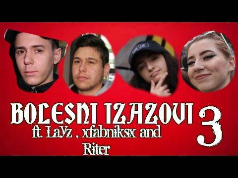 BOLESNI IZAZOVI 3 // ft. Layz and xfabniksx