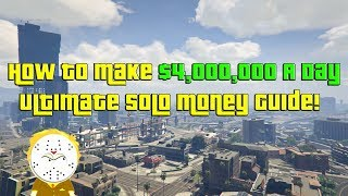 GTA Online Ultimate Solo Money Guide Make $4,000,000 A Day Easy!