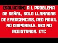Red movil no disponible solucion,solo llamadas de emergencia solucion,solucion red no disponible2019