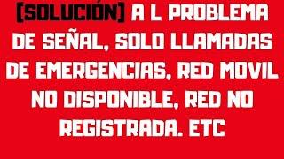 Red movil no disponible solucion,solo llamadas de emergencia solucion,solucion red no disponible2019