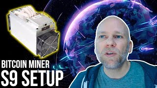 How to buy & setup the Antminer S9 bitcoin and bitcoin cash SHA-256 miner - Still Profitable?