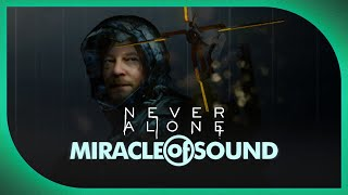 DEATH STRANDING SONG - Never Alone by Miracle Of Sound