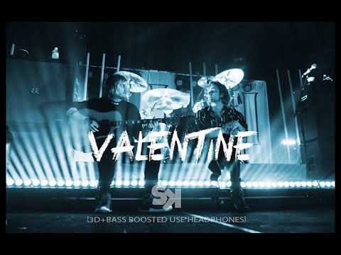 [3D+BASS BOOSTED] 5 Seconds of Summer -  Valentine