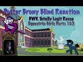 PotterBrony Blind Reaction MLP FiM Fanwork Totally Legit Recap by DWK Equestria Girls Parts 1&2