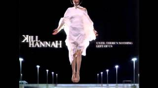 Watch Kill Hannah Crazy Angel video