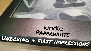 Kindle Paperwhite Unboxing & First Impressions : The Best E Book Reader?