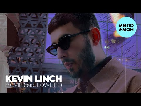 Kevin Linch Feat Lowlife - Movie