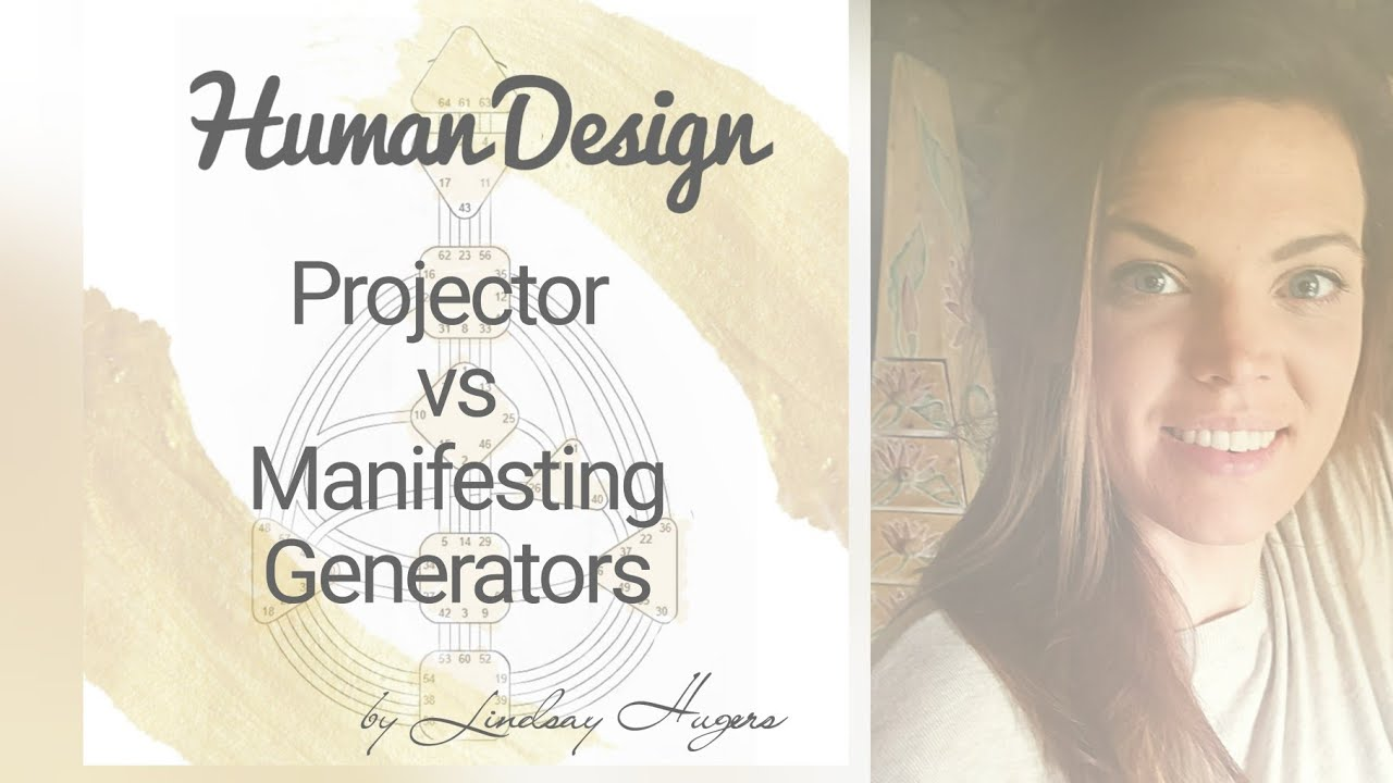 2. Human Design - Projectors VS (Manifesting) generators