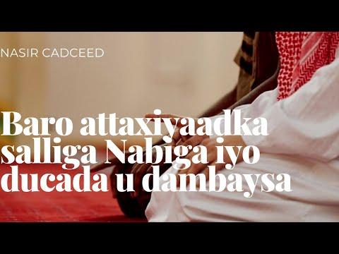 Baro Attaxiyaadka Iyo Ku Sallinta Nabiga Sallahu Calayhi Wasallam Iyo Ducada U Dambeysa.