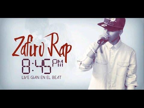 Zafiro Rap - 8:45pm ( LIVE GIAN EN EL BEAT )