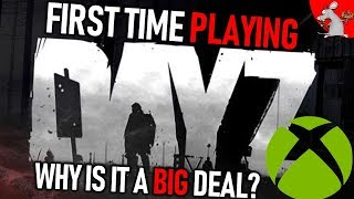 DAYZ GAMEPLAY ON XBOX ONE! FIRST TIME PLAYING!