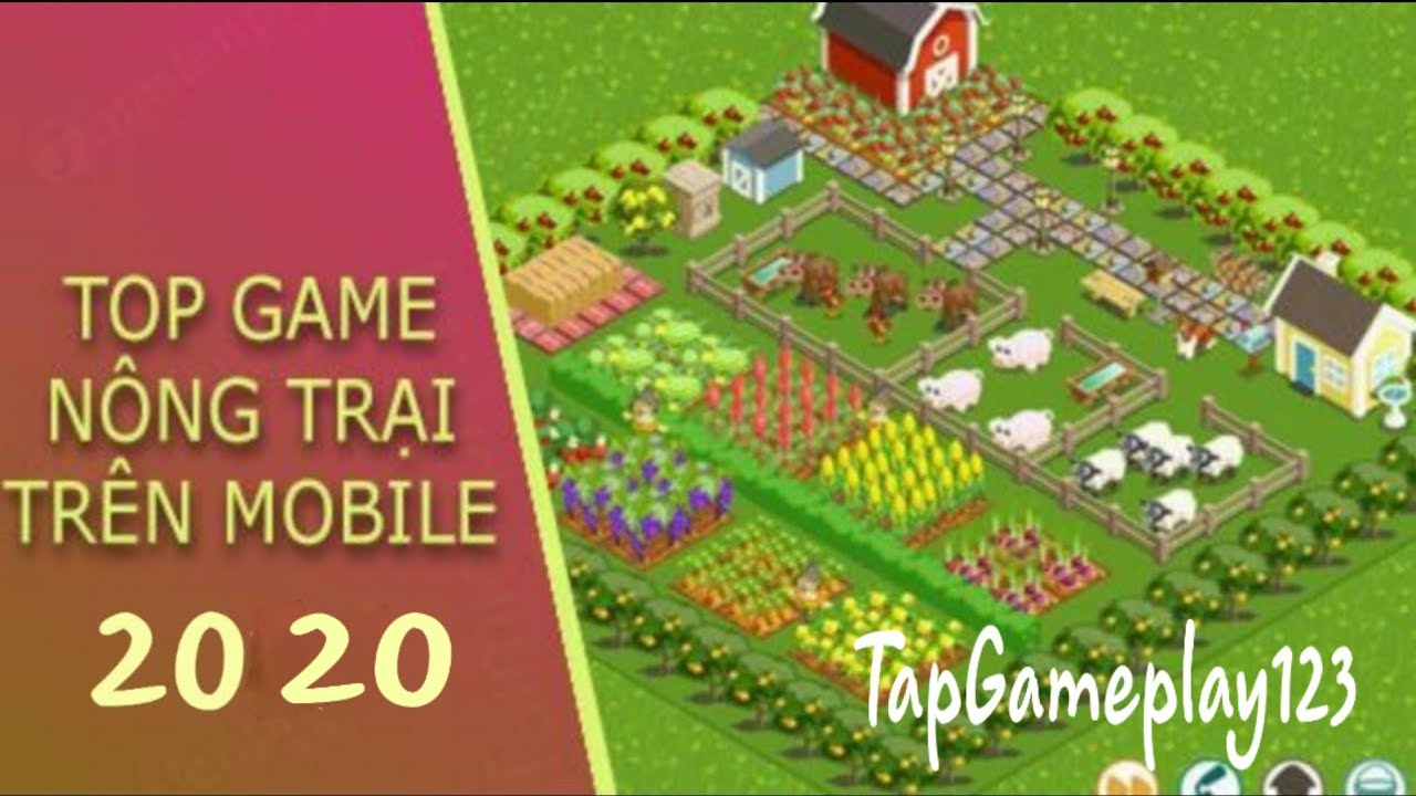 Top 3 game nông trại hay nhất hiện nay 2020
