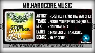 Re-Style ft. MC Tha Watcher - Forge Your Freedom (Free Festival 2015 Anthem) (FULL) [HQ|HD]