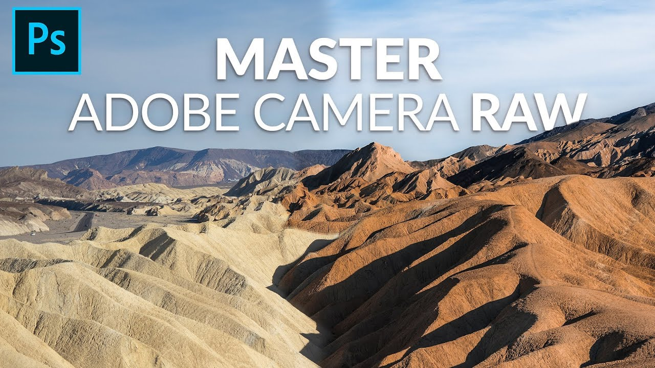 How to Master Adobe Camera RAW in Photoshop CC