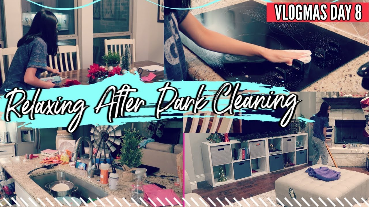fdf32b917dbd63 AFTER DARK CLEAN WITH ME    RELAXING CLEANING MOTIVATION    Vlogmas ...