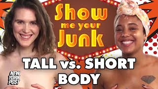 Topless Women Discuss Height & Tall vs Short People | Show Me Your Junk | New York Post
