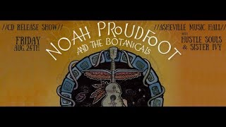 Noah Proudfoot and the Botanicals EP Release @ Asheville Music Hall 8-24-2018